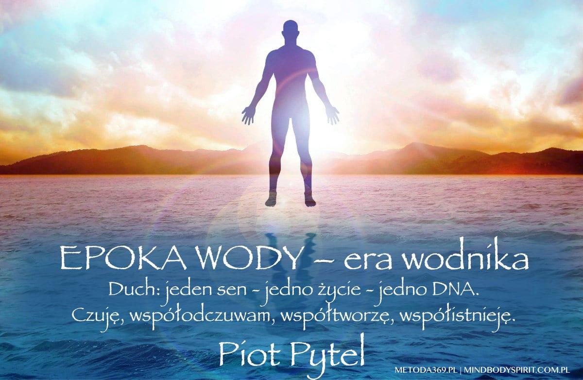 Epoka Wody - Era Wodnika - Piotr Pytel