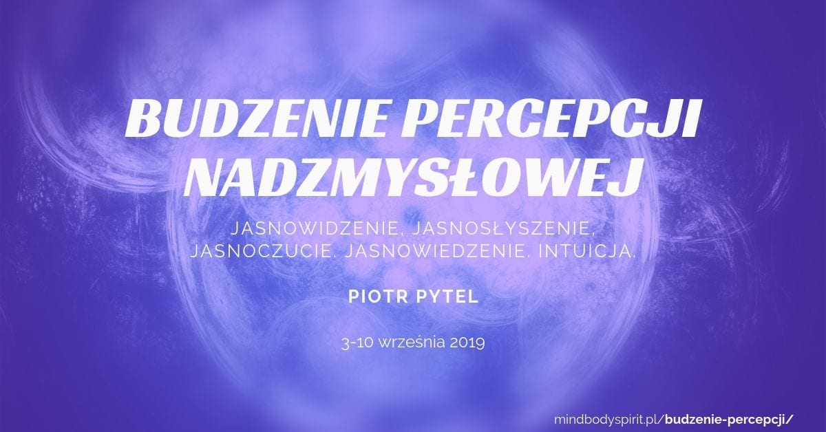 Budzenie percepcji nadzmysłowej - Piotr Pytel