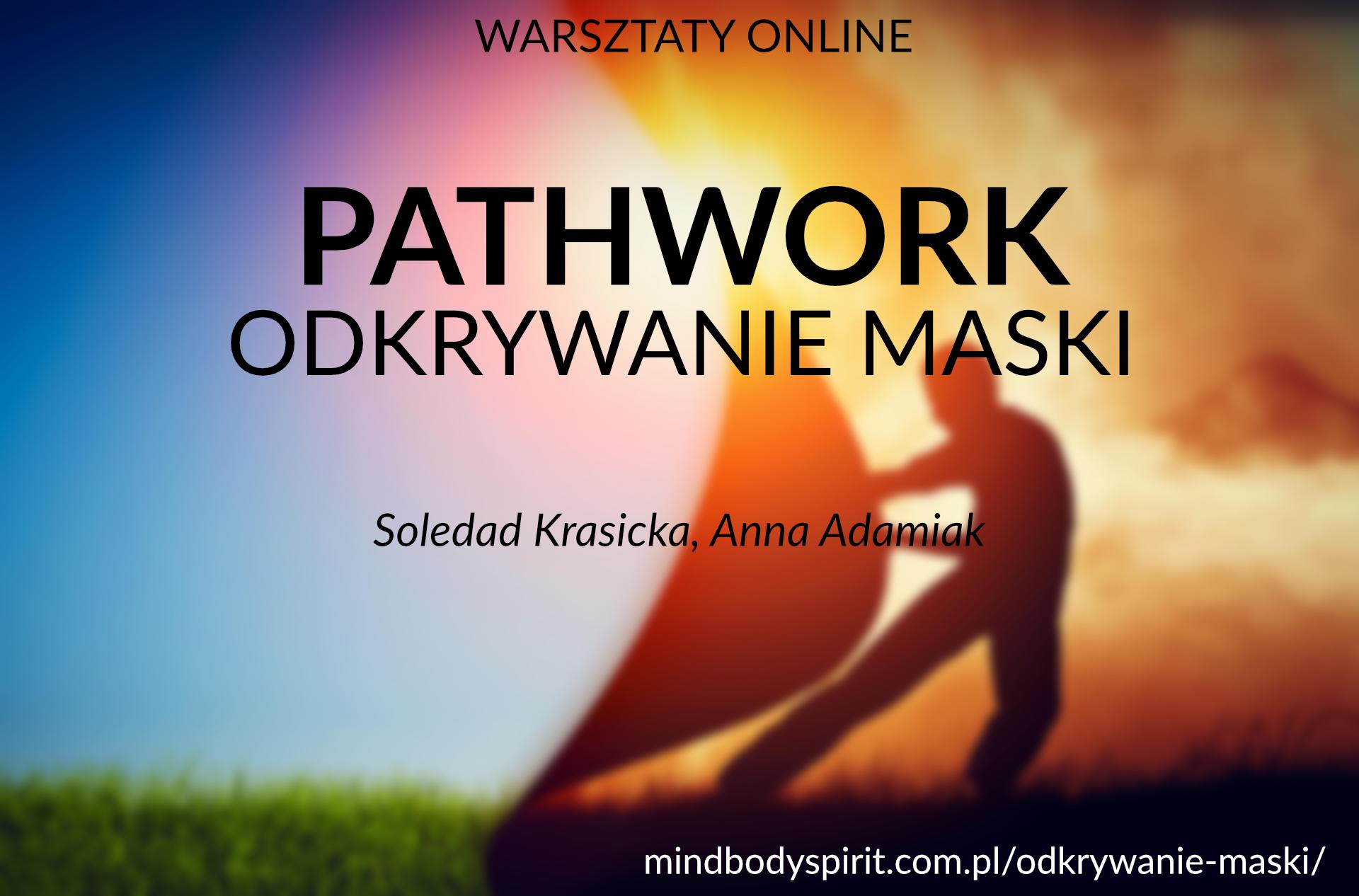 PATHWORK - odkrywanie maski - Soledad Krasicka i Anna Adamiak