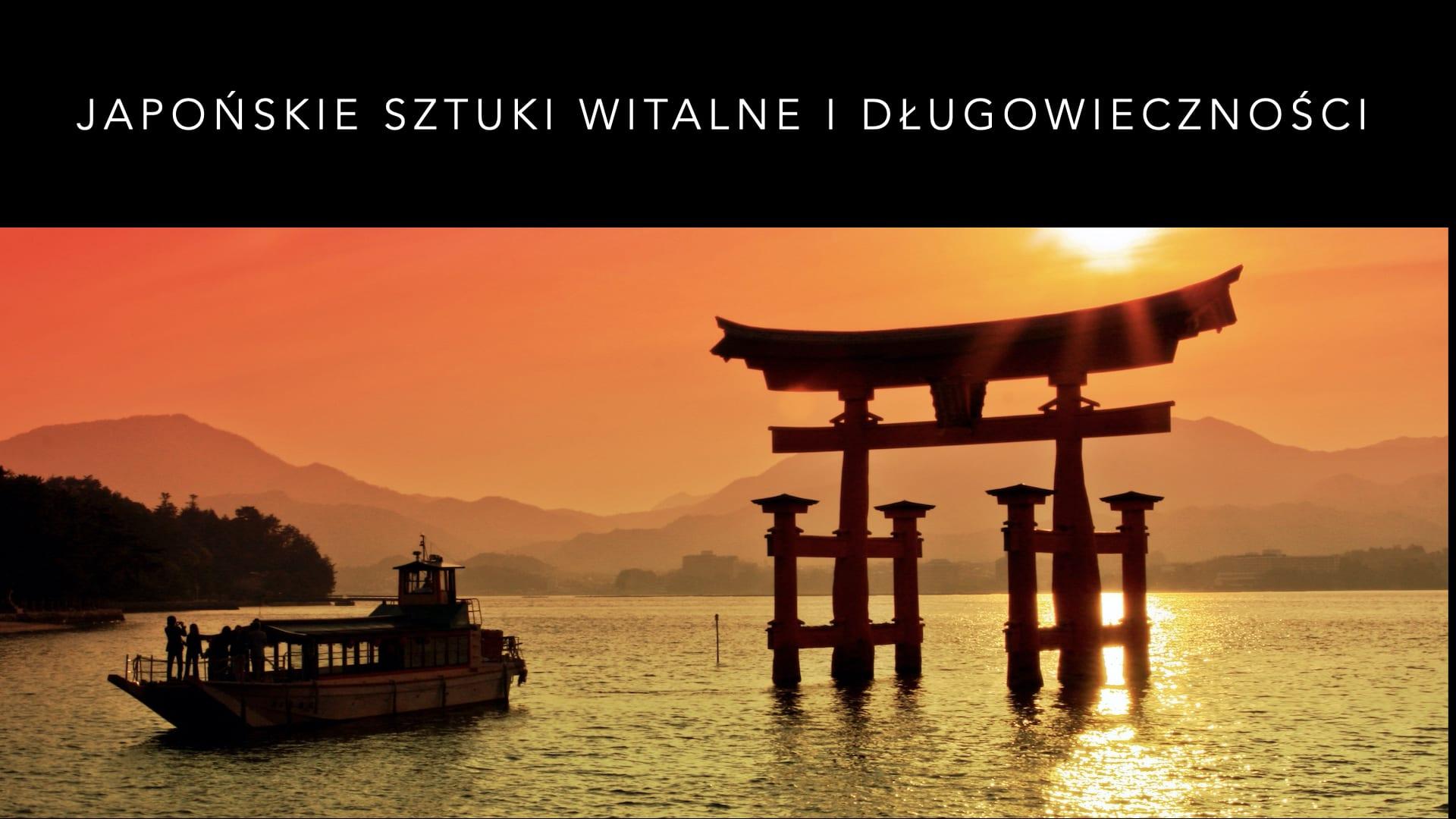 Japońskie Sztuki Witalne i Długowieczności
