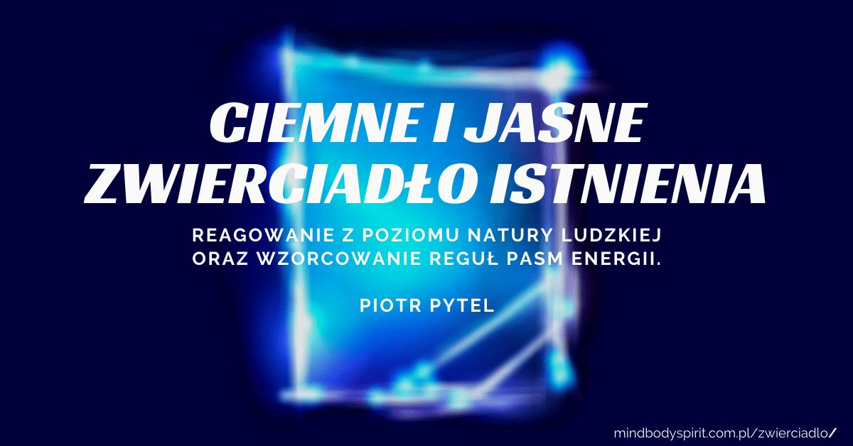Ciemne i jasne zwierciadło istnienia - Piotr Pytel